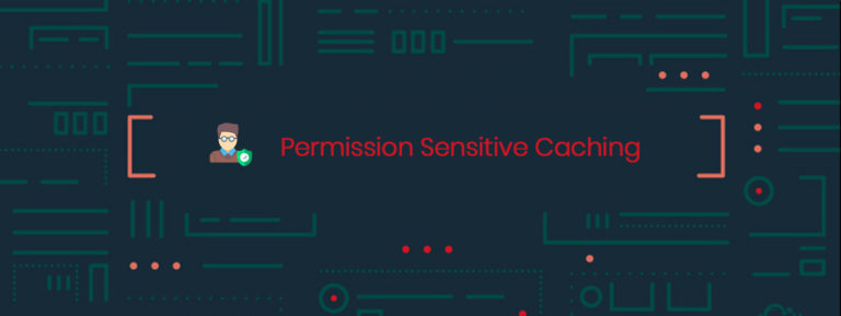 Permission Sensitive Caching
